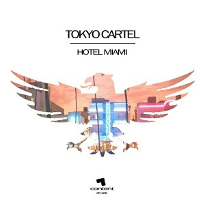 Tokyo Cartel - Hotel Miami [Content Records]