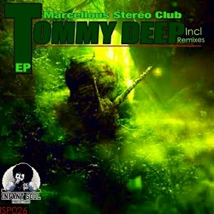 Tommy Deep - Marcellous Stereo Club [Infant Soul Productions]