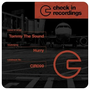 Tommy the Sound - Hurry [Check In Recordings]