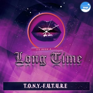 Tony Future - Long Time [Organic Boogie]