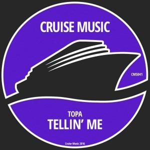 Topa - Tellin' Me [Cruise Music]