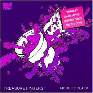 Treasure Fingers - More Koolaid [Psycho Disco!]