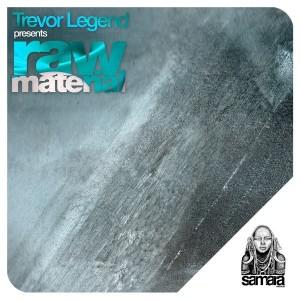 Trevor Legend - Raw Material [Samarà Records]