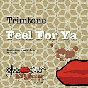 Trimtone - Feel For Ya [Glamour Punk Recordings]