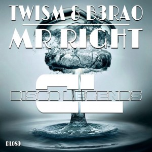 Twism & B3RAO - Mr Right [Disco Legends]