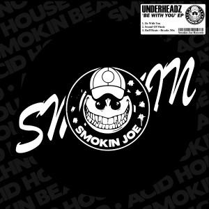 Underheadz - Be With You [Smokin Joe Records]