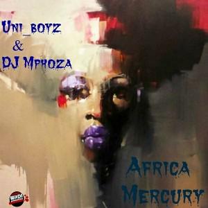 Uni_Boyz - Africa Mercury [WitDJ Productions PTY LTD]