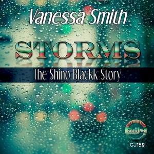 Vanessa Smith - Storms (The Shino Blackk Story) [Cyberjamz]