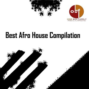 Various Artists - Best  AfroHouse Compilation [OneBigFamily Records]