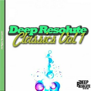 Various Artists - Deep Resolute Classics, Vol. 1 [Deep Resolute (PTY) LTD]