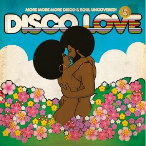 Various Artists - Disco Love 4 - More More More Disco & Soul Uncovered (Incl. Mix) [BBE]