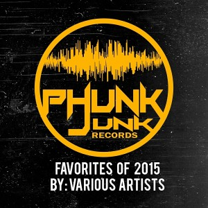 Various Artists - Favorites of 2015 [Phunk Junk Records]