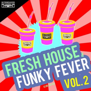 Various Artists - Fresh House & Funky Fever, Vol. 2 (Club Edition) [Instrumenjackin Records]
