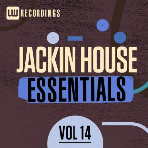 Various Artists - Jackin House Essentials, Vol. 14 [LW Recordings]