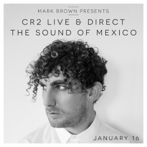 Various Artists - Mark Brown Live & Direct January 2016 - The Sound of Mexico [Cr2 Compilations]