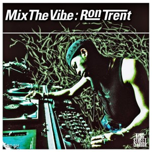 Various Artists - Mix The Vibe_ Ron Trent [King Street Classics]