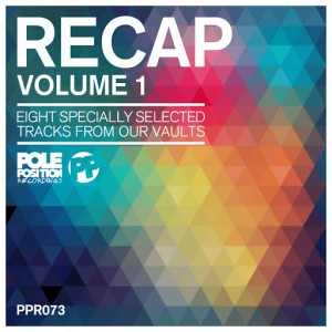 Various Artists - Recap, Vol. 1 [Pole Position Recordings]