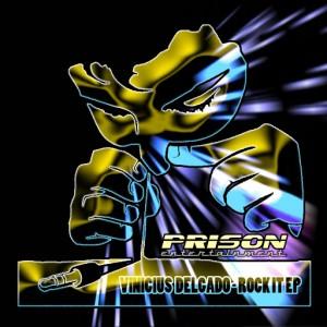 Vinicius Delgado - Rock It [PRISON Entertainment]