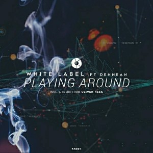 White Label Feat. Dennean - Playing Around [Kritical Records]
