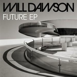 Will Dawson - Future EP [Big Lucky Music]