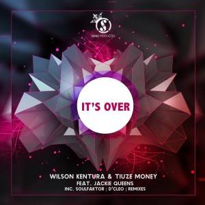 Wilson Kentura & Tiuze Money feat. Jackie Queens - It's Over [Seres Producoes]