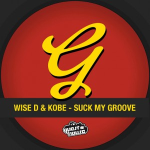 Wise D & Kobe - Suck My Groove [Guesthouse US]