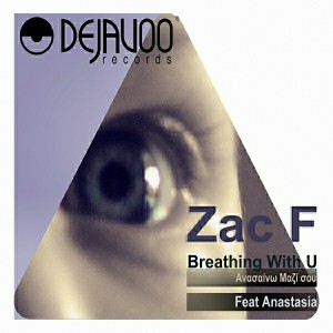 Zac F feat.Anastasia - Breathing With U [Dejavoo Records]