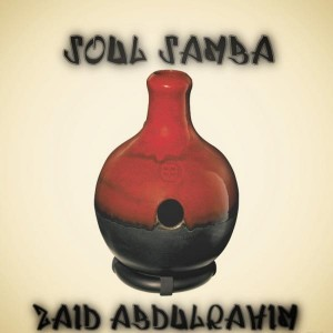 Zaid Abdulrahim - Soul Samba [Soulful Horizons Music]