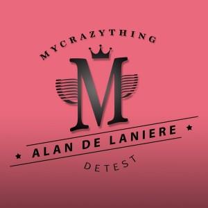 Alan de Laniere - Detest [Mycrazything Records]