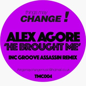 Alex Agore - He Brought Me [Things May Change!]