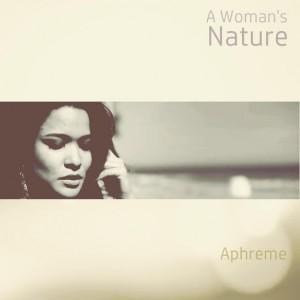 Aphreme - A Woman's Nature [Octave Moods]