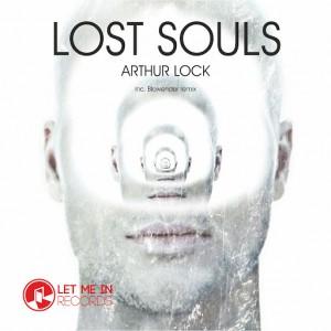 Arthur Lock - Lost Souls [Let Me In Records]