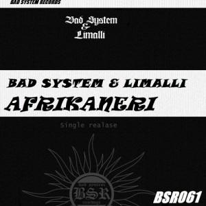 Bad System & Limalli - Afrikaneri [Bad System Records]