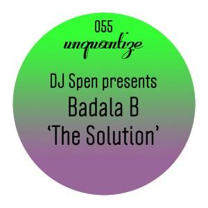 Badala B - The Solution [unquantize]