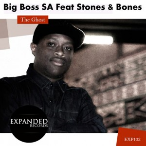 Big Boss SA, Stones & Bones - The Ghost [Expanded Records]