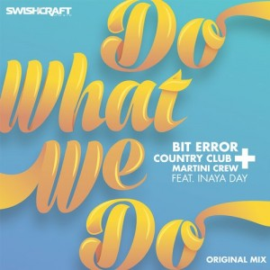 Bit Error - Do What We Do [Swishcraft]