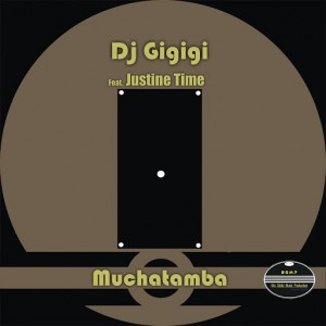 DJ Gigigi - Muchatamba (feat. Justine Time) [BGMP Records]