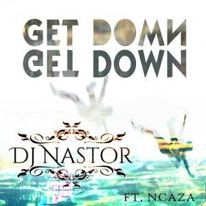 DJ Nastor feat. Ncaza - Get Down [Phushi Plan music]