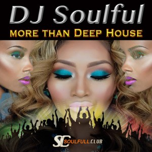 DJ Soulful - More Than Deep House [Soulfull Club]