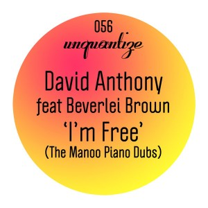 David Anthony feat. Beverlei Brown - I'm Free (The Manoo Piano Dubs) [unquantize]