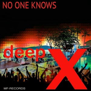 Deep X - No One Knows [M F Records]