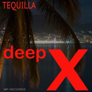 Deep X - Tequilla [M F Records]