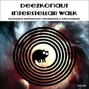 Deezconaut - Interstellar Walk [SpinCat Records]