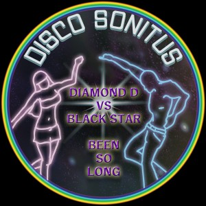 Diamond D Vs Black Star - Been So Long [Disco Sonitus]