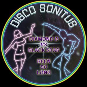 Diamond D Vs Black Star - Been So Long [Disco Sonitus]