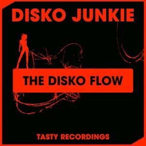 Disko Junkie - The Disko Flow (Inc Discotron Remix) [Tasty Recordings Digital]