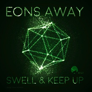 Eons Away - Swell & Keep Up [Emerald & Doreen Records]