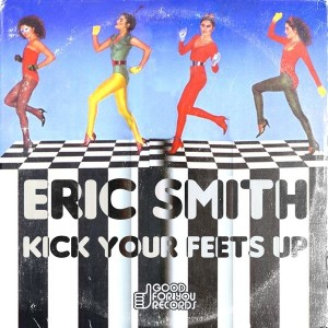 Eric Smith - Kick Your Feets Up [Good For You Records]