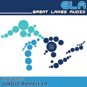 Flapjackers - Jungle Rumble EP [Great Lakes Audio]