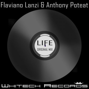 Flaviano Lanzi, Anthony Poteat - Life [Whitech Records]